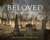 Beloved: A View of One of the South's Oldest Jewish Cemeteries as Photographed by Murray Riss Cover Image