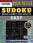 Sudoku Easy: 300 Easy Sudoku With Answers Brain Puzzles Books For Beginners (sudoku Book Easy Vol.20) Cover Image
