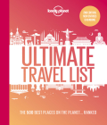 Lonely Planet's Ultimate Travel List 2: The Best Places on the Planet ...Ranked Cover Image