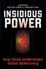 Insidious Power: How China Undermines Global Democracy Cover Image