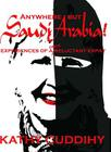 Anywhere But Saudi Arabia!: Experiences of a Once Reluctant Expat Cover Image