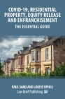 Covid-19, Residential Property, Equity Release and Enfranchisement - The Essential Guide Cover Image