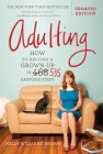 Adulting: How to Become a Grown-Up in 535 Easy(ish) Steps Cover Image