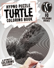 Turtle Coloring Book: Hypno Puzzle Single Line Spiral and Activity Challenge Turtle Coloring Book for Adults Cover Image