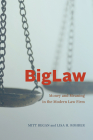 BigLaw: Money and Meaning in the Modern Law Firm (Chicago Series in Law and Society) Cover Image