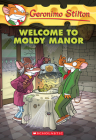 Welcome to Moldy Manor (Geronimo Stilton #59) Cover Image