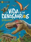 La vida de los dinosaurios (Descubre) Cover Image