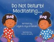 Do Not Disturb! Meditating... Cover Image