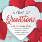 A Year of Questions: A 52-Week Q&A Book for Couples to Complete Together, Connect, and Have Meaningful Conversations Cover Image