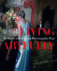 Living Artfully: At Home with Marjorie Merriweather Post Cover Image