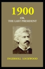 1900; Or, The Last President Cover Image