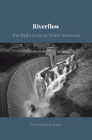 Riverflow: The Right to Keep Water Instream Cover Image