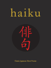 Haiku: Classic Japanese Short Poems (Chinese Binding) Cover Image