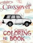✌ Crossover ✎ Car Coloring Book for Adult ✎ Coloring Books for Seniors ✍ (Coloring Book for Adults) The Adult Coloring Book: & Cover Image