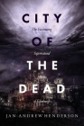 City of the Dead: The Fascinating Supernatural History of Edinburgh Cover Image