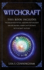 Witchcraft: THIS BOOK INCLUDES: The Beginner Witch Modern Witchcraft for Beginners Herbal Witchcraft Witchcraft Supplies Cover Image