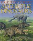 After the Dinosaurs (Prehistoric!) Cover Image