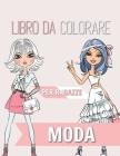 Moda Libro da colorare per ragazze: Età 8-12 anni - Splendida bellezza stile moda, abbigliamento, design fresco e carino Cover Image