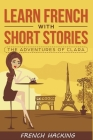 Learn French with Short Stories - The Adventures of Clara Cover Image