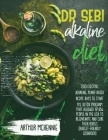Dr.Sebi Alkaline Diet: 1200 Electric, Alkaline, Plant-Based Recipe Days To Start The Detox Program That Allowed 17,654 People In The Usa To R Cover Image
