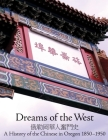 Dreams of the West: The History of the Chinese in Oregon 1850-1950 Cover Image
