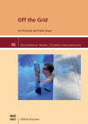Off the Grid: Art Practices and Public Space (Inter-American Studies) Cover Image