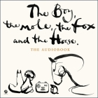 The Boy, the Mole, the Fox and the Horse Lib/E Cover Image