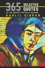 Kahlil Gibran: 365 Selected Quotes by the Prophet for Daily Reading Cover Image