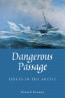Dangerous Passage: Issues in the Arctic Cover Image