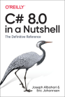 C# 8.0 in a Nutshell: The Definitive Reference Cover Image