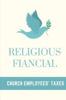 Religious Fiancial: Church Employees' Taxes: Tax Law Study Cover Image