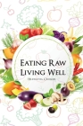 Eating Raw, Living Well Cover Image