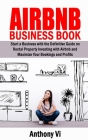 AIRBNB Business Book: Start a Business with the Definitive Guide on Rental Property Investing with Airbnb and Maximize Your Bookings and Pro Cover Image