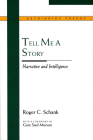 Tell Me a Story: Narrative and Intelligence (Rethinking Theory) Cover Image