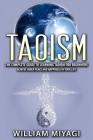 Taoism: The Complete Guide to Learning Taoism for Beginners - Achieve Inner Peace and Happiness in Your Life Cover Image