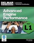 Advanced Engine Performance: Test L1 (ASE Test Prep: Automotive Technician Certification Manual) Cover Image