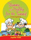 Yummy and Healthy for the Tummy! Cover Image