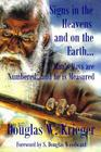 Signs In The Heavens and On The Earth: Man's Days are Numbered...and he is Measured Cover Image