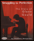 Struggling for Perfection: The Story of Glenn Gould Cover Image