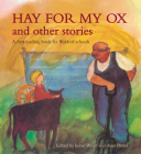 Hay for My Ox and Other Stories: A First Reading Book for Waldorf Schools Cover Image
