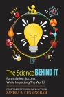 The Science Behind It - Formulating Success While Impacting The World Cover Image