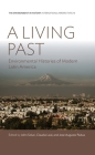 A Living Past: Environmental Histories of Modern Latin America (Environment in History: International Perspectives #13) Cover Image
