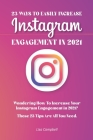 23 Ways To Easily Increase Instagram Engagement In 2021: Wondering How To Increase Your Instagram Engagement in 2021? These 23 Tips Are All You Need! Cover Image