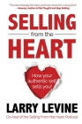 Selling From The Heart: How Your Authentic Self Sells You! Cover Image