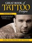 Great Book of Tattoo Designs, Revised Edition: More Than 500 Body Art Designs Cover Image