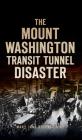 Mount Washington Transit Tunnel Disaster Cover Image