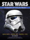 Star Wars - A Galaxy of Collectibles: Movie Props, Original Art, Rarities, Classic Toys Cover Image
