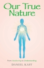 Our True Nature: From Awakening to Understanding Cover Image