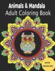 Animals & Mandala adult Coloring Book NEW DESIGNS: Adult Coloring Book Stress Relieving Designs Animals, Mandalas, Flowers, Paisley Patterns.... Large Cover Image