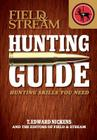 Field & Stream Skills Guide: Hunting: Hunting Skills You Need Cover Image